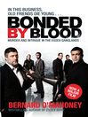 Bonded by Blood (eBook): Murder and Intrigue in the Essex Ganglands